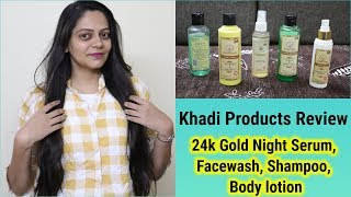 Best Khadi Products Honest Review   24K Gold night Serum, Almond Kesar Body Lotion, Cleanser