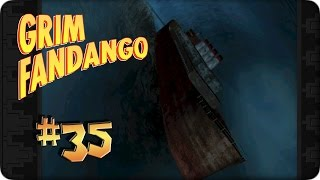 GRIM FANDANGO #35 || Das Schiff am Ende der Welt ◆ Let