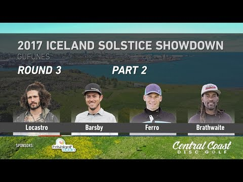 2017 Iceland Solstice Showdown Round 3 Part 2 (Locastro, Barsby, Ferro, Brathwaite)