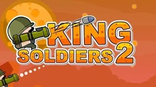 King Soldiers 2 Full Gameplay Walkthrough