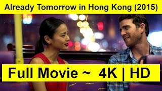 Already Tomorrow in Hong Kong Full Length'MovIE 2015