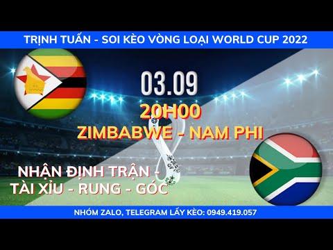 SOI KÈO NAM PHI VS ZIMBABWE 20H00 - 03/09  VÒNG LOẠI WORLD CUP 2022  KÈO BÓNG TRỊNH TUẤN