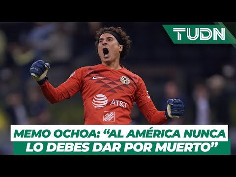 """Memo Ochoa:  """"Al América nunca lo debes dar por muerto"""