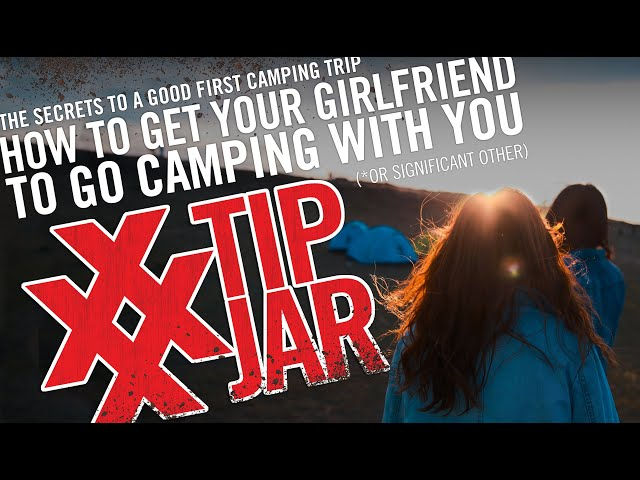 How To Get Your Girlfriend To Go Camping With You
