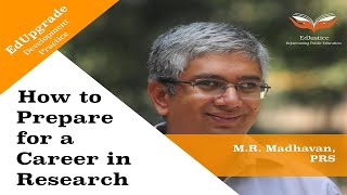 How to Prepare for a Career in Research   LAMP Fellowship Explained   M.R. Madhavan, PRS   EdUpgrade