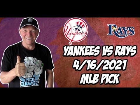New York Yankees vs Tampa Bay Rays 4/16/21 MLB Pick and Prediction MLB Tips Betting Pick