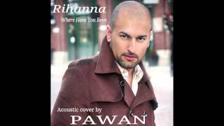 Rihanna - Where Have You Been (Acoustic Cover by PAWAN)