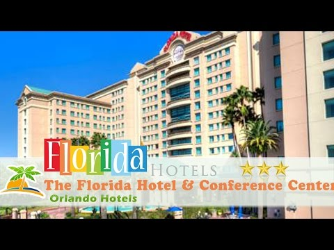 The Florida Hotel & Conference Center - Orlando Hotels, Florida