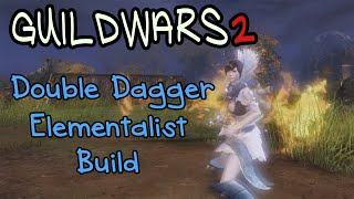 Guild Wars 2 ► Double Dagger Elementalist Build ◄ PvP/PvE
