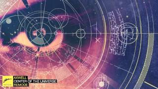 Axwell - Center Of The Universe (Remode) [FREE MP3 DOWNLOAD]