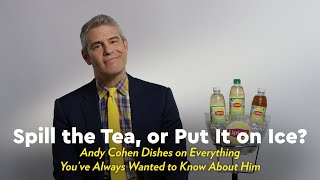 """Andy Cohen Plays """"Spill the Tea, or Put It on Ice?"""""""