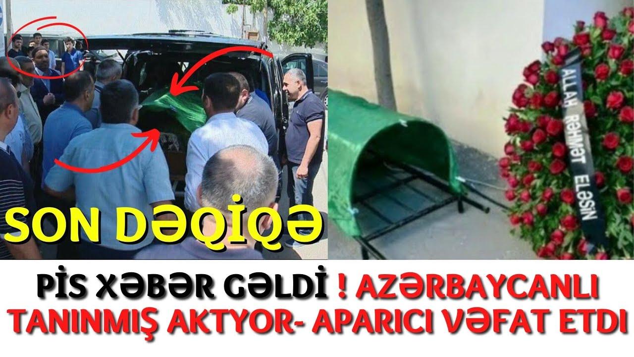SON DƏQİQƏ : Azərbaycanlı tanınmış aktyor vəfat etdi.. - XEBERLER