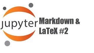 2. Markdown & LaTeX - Jupyter Tutorial (IPython 3)