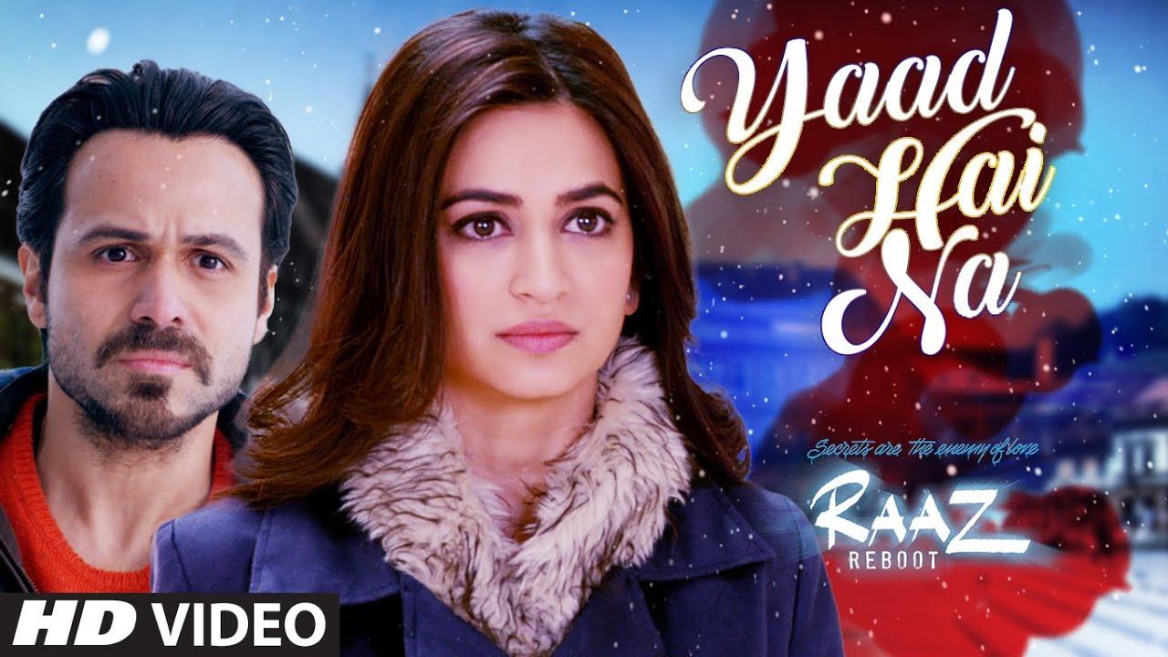 yaad hai na video song raaz reboot arijit singh emraan hashmi kriti kharbanda gaurav