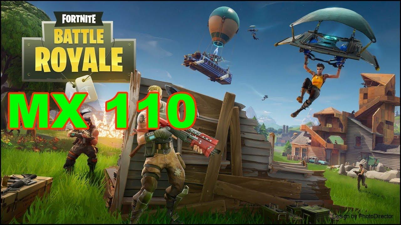 Fortnite Battle Royale Gaming Nvidia MX 110 Benchmark