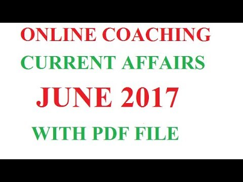 CURRENT AFFAIRS JUNE 2017 WITH PDF FILE