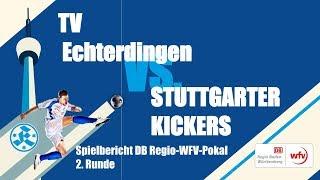 DB Regio-Wfv-Pokal, 2. Runde, TV Echterdingen vs Stuttgarter Kickers-Spielbericht+Interviews
