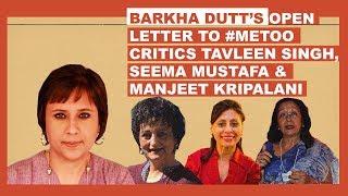 Barkha Dutt takes on #Metoo critics Tavleen Singh, Manjeet Kripalani & Seema Mustafa