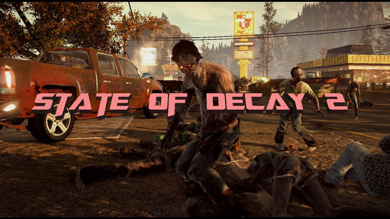 State of Decay 2|state of decay2,2017|State of Decay 2 gameplay  trailer,review,ps4,xbox one|