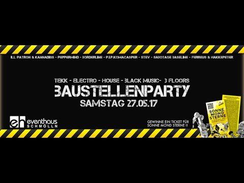 Eventhaus Schmölln - Baustellenparty - 27.05.2017 - Tekk Hardcorefloor Sabotage Baseline