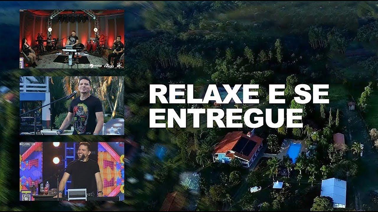 Washington Brasileiro Relaxe e se Entregue ( Versão LIVES )