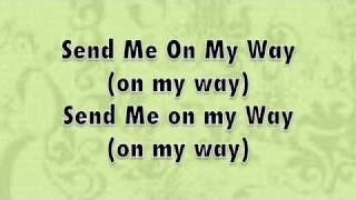 Send Me On My Way With Lyrics