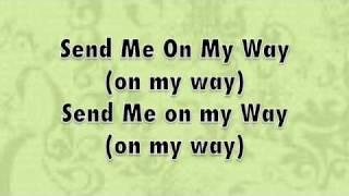 Send Me On My Way With Lyrics