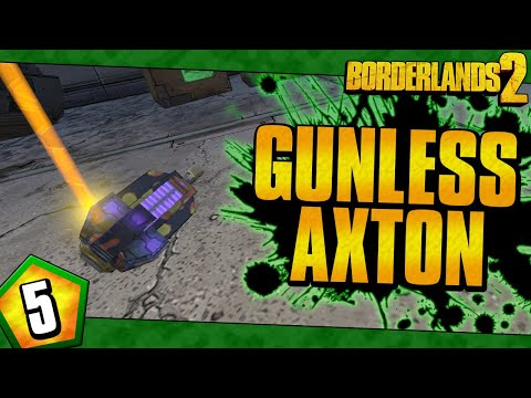 Borderlands 2 | Gunless Axton Funny Moments And Drops | Day #5 |