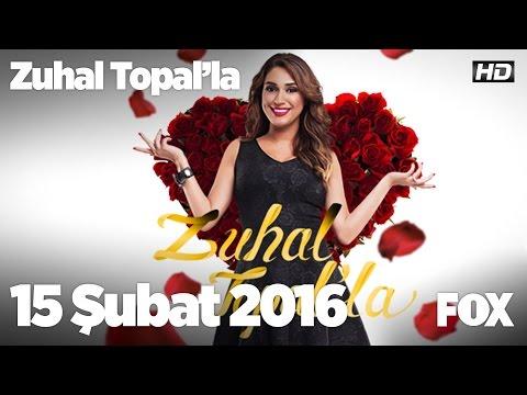 Zuhal Topal'la 15 Şubat 2016