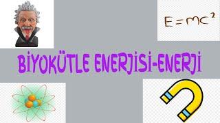 Biyokütle Enerjisi-Fizik Animasyonları