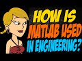 How is MATLAB Used in Engineering?