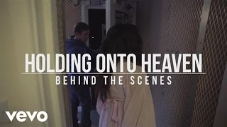 Foxes - Holding Onto Heaven (Behind The Scenes)