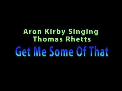 Get Me Some Of That- Aron Kirby Cover