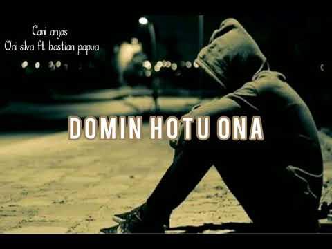 Cani Anjos , Onhy Silva X OJ Rap Papua_Domin Hotu Ona(video Lyric)