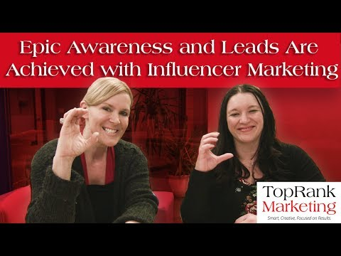 Epic Awareness and Leads Are Achieved with Influencer Marketing