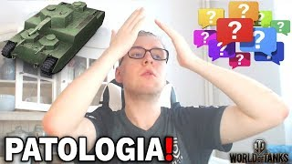 PATOLOGIA W BITWIE - World of Tanks