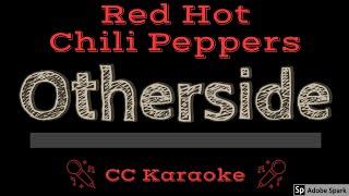Red Hot Chili Peppers • Otherside (CC) [Karaoke Instrumental Lyrics]