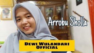 Arrobu Sholla - Sholawat Merdu Cover Dewi Wulandari