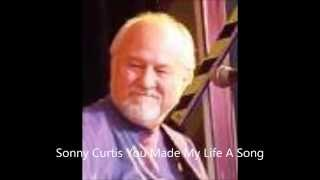Sonny Curtis You Made My Life A Song
