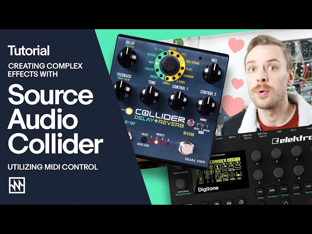 Tutorial: Creating Complex Effects Utilizing MIDI Control with the Source Audio Collider Pedal