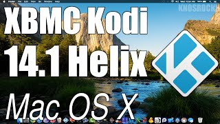 How To Install Kodi 14.1 Helix XBMC Mac OS X MacBook/Pro/Air/iMac/Mac Mini