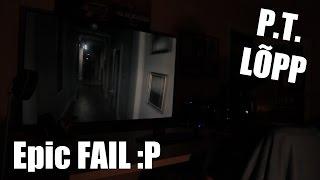 P.T. - Lõpu EPIC FAIL (Silent Hills) (1080p) HD!