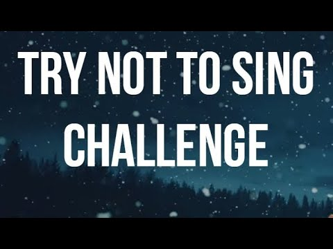 Try not to SING! Christmas edition *99% fail* (hard)