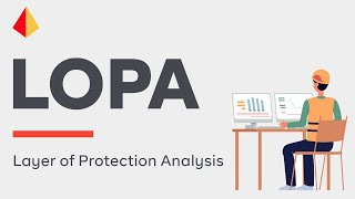 Introduction to LOPA: Layer of Protection Analysis