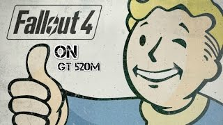 Fallout 4 on GT 520m 610