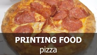 First Printer Printing Food (pizza)