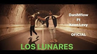 LOS LUNARES - DaniMflow ft Keen Levy ( LETRA & LYRICS )