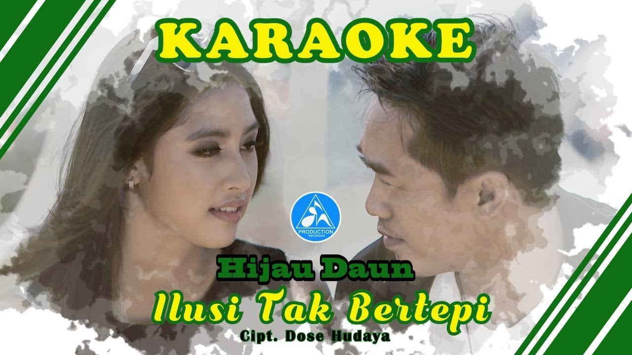Hijau Daun - Ilusi Tak Bertepi [Official Video Karaoke