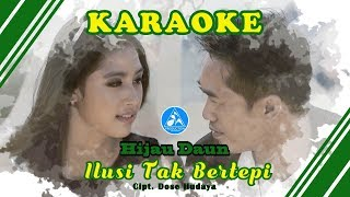 Hijau Daun Ilusi Tak Bertepi Official Video Karaoke