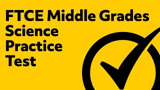 FTCE Middle Grades Science 5-9 Practice Test